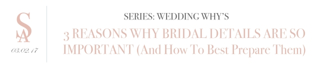 blog_wedding-whys-part-2-bridal-details_title-header