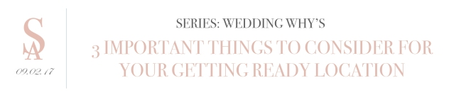 blog_wedding-whys-part-3-getting-ready_title-header